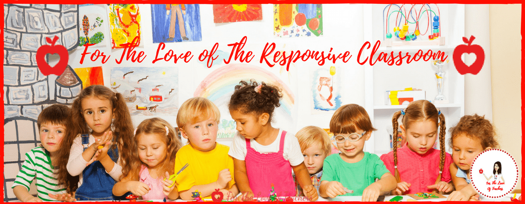 For The Love of Responsive Classroom