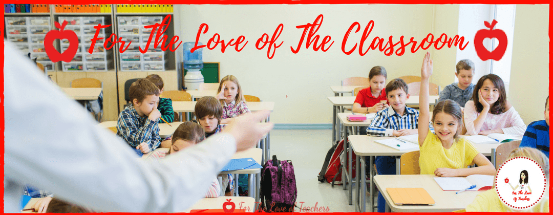 For The Love of The Classroom